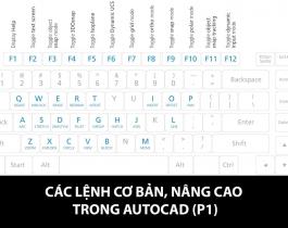 Tổng hợp các lệnh cơ bản, nâng cao trong AutoCAD (phần 1)