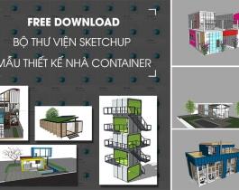 Free Download Thư Viện Sketchup Nhà Container