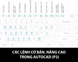Tổng hợp các lệnh cơ bản, nâng cao trong AutoCAD (phần 2)