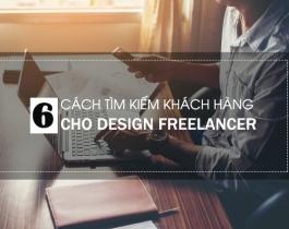 6 cách tìm kiếm khách hàng khi bạn làm Freelance Designer
