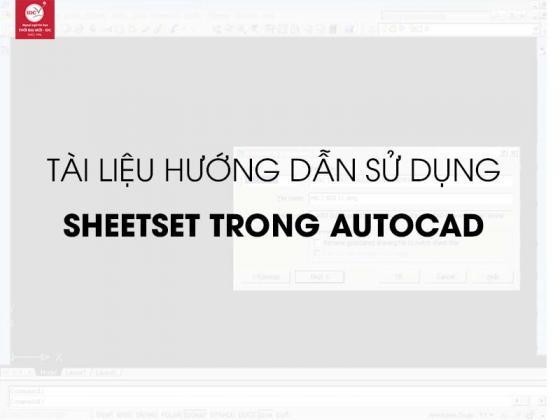 Hướng dẫn sử dụng Sheetset trong Autocad